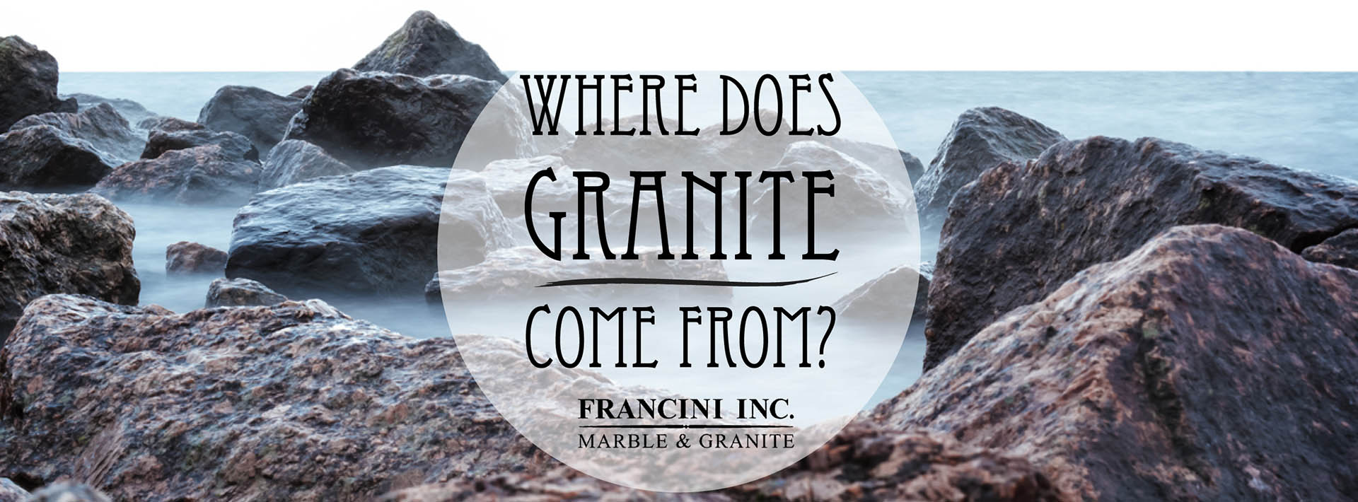 Where Does Granite Come From Francini Marble Boise Id